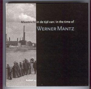 Maastricht in tijd van Werner Mantz